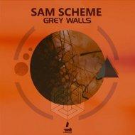 Sam Scheme - Grey Walls (Original Mix)