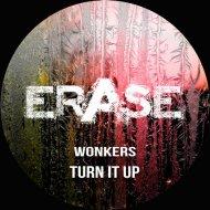 Wonkers - Turn It Up (Original Mix)