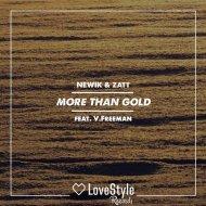 Newik, Zatt, V.Freeman - More Than Gold  (Extended Mix) (Original Mix)