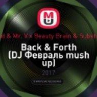 Fedde Le Grand & Mr. V x Beauty Brain & Subshock x DJ Savin - Back & Forth (DJ Февраль mush up)