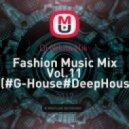 Dj Nikita Nik  - Fashion Music Mix Vol.11 (#G-House#DeepHouse ) ((Original Mix))