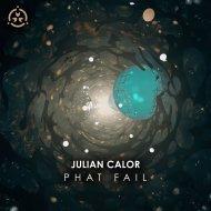 Julian Calor - Phat Fail (Original Mix)