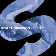 Sem Thomasson - Icebear (Extended Mix) (Original Mix)
