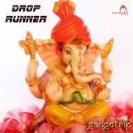 Drop Runner - Gangotrip (Original Mix)
