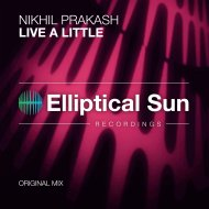 Nikhil Prakash - Live A Little (Original Mix)