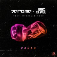 Eric Chase, Jerome, Michelle Hord - Crush (Extended Mix) (Original Mix)