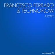 Francesco Ferraro & Technoflow - Escape (Original Mix)