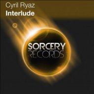 Cyril Ryaz - Interlude (Atleha Remix) (Original Mix)