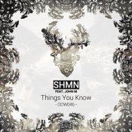 John M, SHMN - Things You Know (Th Moy Remix) (Original Mix)