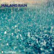 Attila Syah - Malang Rain (Extended Mix)