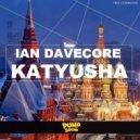 Ian Davecore - Katyusha (Extended Mix)