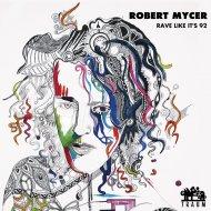 Robert Mycer - Rave Like It\'s 92 (Heerhorst Remix) (Original Mix)