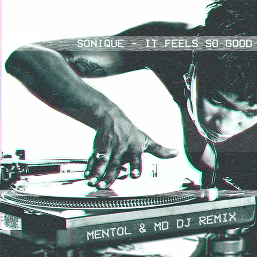Sonique - It Feels So Good (Mentol & MD DJ Remix)