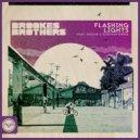 Brookes Brothers feat. ShezAr, Bossman Birdie - Flashing Lights (Club Master) ()