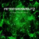 Peter Groskreutz  - Slime (Max Kraft Remix)