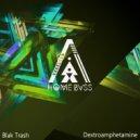 Blak Trash - Dextroamphetamine (Original Mix)