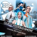 Quest Pistols Show - Любимка (Channel Brothers Remix) HOUSE BRAZERS (Original Mix)