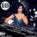 Katy Perry feat. Nicki Minaj - Swish Swish (Channel Brothers Remix) HOUSE BRAZERS (Original Mix)