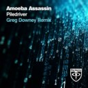 Amoeba Assassin - Piledriver (Greg Downey Remix)