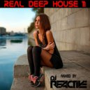 Dj Reactive - Real Deep House Volume 11  (Mixed by Dj Reactive)