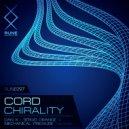 Cord  - Chirality (Sergei Orange & Mechanical Pressure Remix)