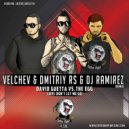 David Guetta vs.The Egg - Love Don\'t Let Me Go (Velchev & Dmitriy Rs And DJ Ramirez Radio Remix) (Original Mix)
