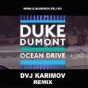 Duke Dumont - Ocean Drive (DVJ Stas Karimov Remix)