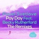 Pavel Svetlove, Becky Rutherford, Dan Taneff - Pay Day (Dan Taneff Remix) (Original Mix)