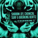 Sharam Jey, Chemical Surf, Breaking Beattz - Get Low (Low Voltage Remix) (Original Mix)