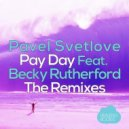 Pavel Svetlove, Becky Rutherford, Dan Taneff - Pay Day (Haipa Remix) (Original Mix)
