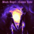 Black Angel - Cosmic Love (Original Mix)