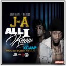 J-A & K Camp - All I Know  (feat. K Camp) (Original Mix)