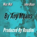 Mac Mal & John Blaze - By Any Means (Original Mix)