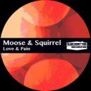 Moose & Squirrel - Love Dub (Original Mix)