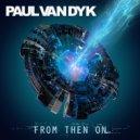 Paul van Dyk & Alex M.O.R.P.H. - Breaking Dawn (Original Mix)