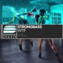 Strongbass - Fuck Off (Original Mix)