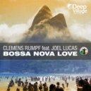 Clemens Rumpf Ft. Joel Lucas - Bossa Nova Love (Soulful Club Mix) (Original Mix)