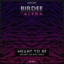 Birdee feat. Alena - Meant To Be (Original Mix) ()