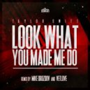 Taylor Swift - Look What You Made Me (VetLove & Mike Drozdov Remix) ()