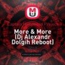 Captain Hollywood Project - More & More (Dj Alexandr Dolgih Reboot) ()