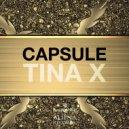 Tina X - Capsule (Original mix)