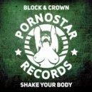 Block & Crown - Shake Your Body (Club Mix) ()