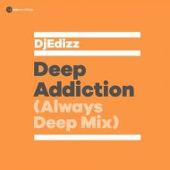 DjEdizz - Deep Addiction (Always Deep Mix)