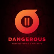 Antonio Heide & Pizzatto - Dangerous (Original Mix)