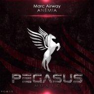 Marc Airway - Anemia (Original Mix)