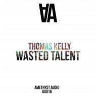 Thomas Kelly - Wasted Talent (Original Mix)