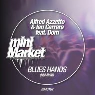 Dom, Alfred Azzetto, Ian Carrera - Blues Hands (Hummm) (Original Mix)
