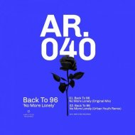 Back To 96 - No More Lonely (Original Mix)
