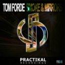 Tom Forde - Smoke & Mirrors (Original Mix) (Original Mix)