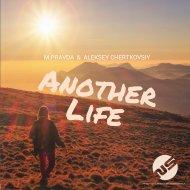 M.Pravda & Aleksey Chertkovsiy - Another Life (Radio Edit)